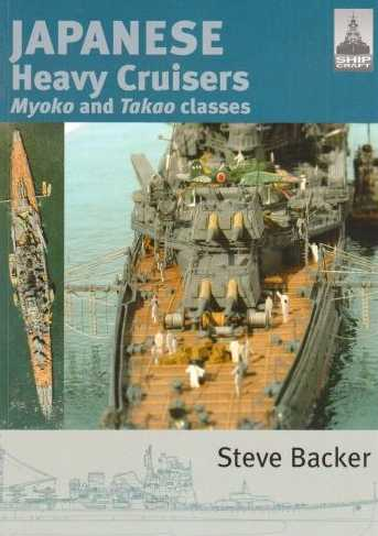 Japanese Heavy Cruisers: Myoko and Takao Classes