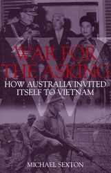 War for the Asking: How Australia invited itself to Vietnam