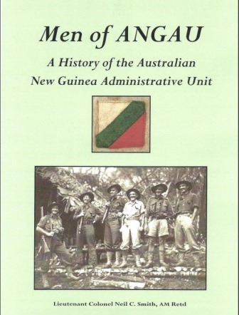 Men of ANGAU - A History of the Australian New Guinea Administrative Unit
