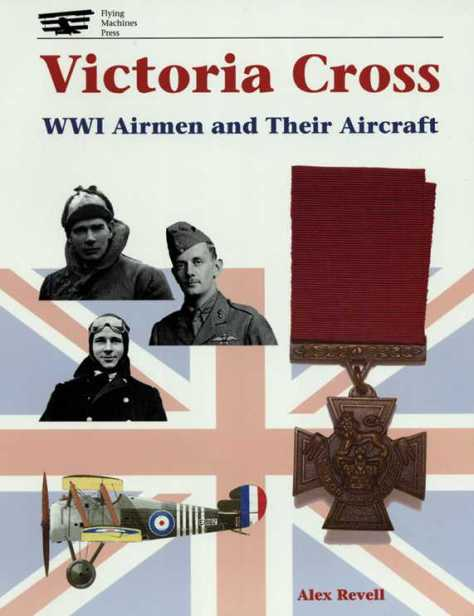 Victoria Cross: WW1 Airmen and Their Aircraft