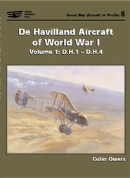De Havilland Aircraft of World War I: Volume 1: D.H.1 - D.H.4