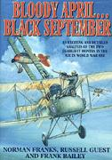 Bloody April...Black September: An Exciting and Detailed Analysis of the Two Deadliest Months in the Air in WW1