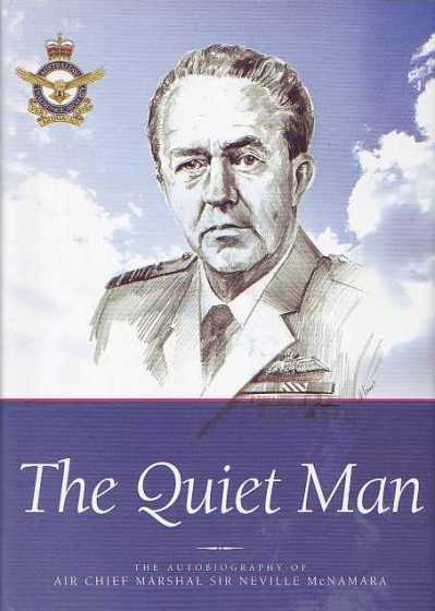The Quiet Man: The Autobiography of Air Chief Marshal Sir Neville McNamara