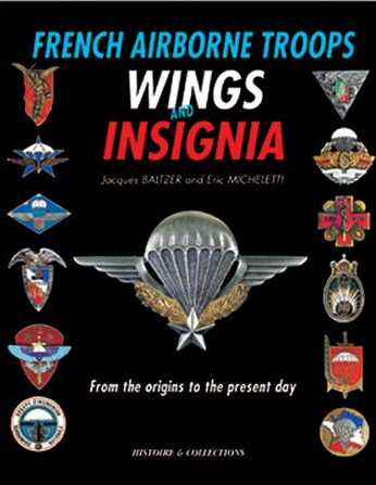 French Airborne Troops Wings and Insignia: From the Origins to the Present Day