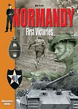 Normandy: First Victories, June 7-30, 1944