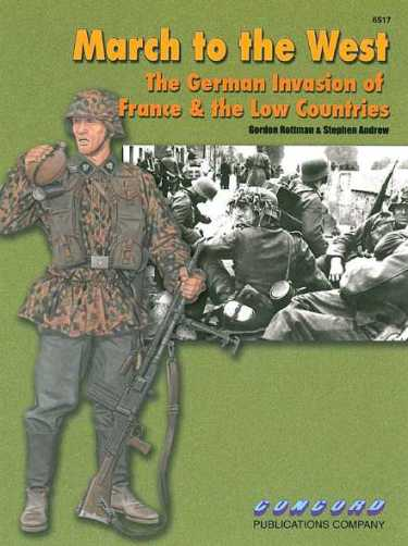 March to the West: The German Invasion of France & the Low Countries