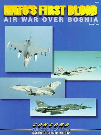 Nato's First Blood : Air War over Bosnia