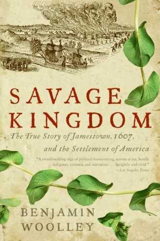 Savage Kingdom: Virginia and the Founding of English America