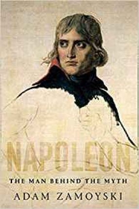 Napoleon : The Man Behind the Myth
