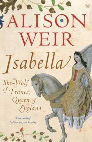 Isabella: The she-wolf of France, Queen of England