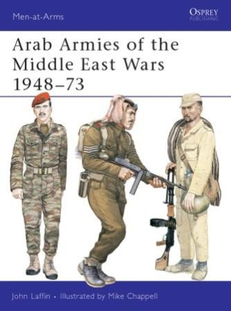 Arab Armies of the Middle East Wars (1) 1948-73