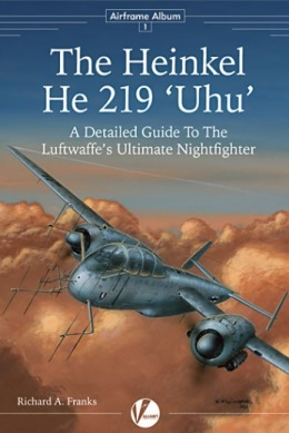 The Heinkel He 219 'Uhu': A Detailed Guide to the Luftwaffe's Ultimate Nightfighter