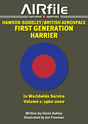 Hawker-Siddeley / British Airospace First Generation Harrier on Worldwide Service Volume 1: 1960-2000
