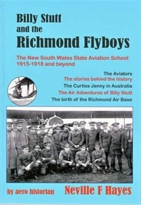 Billy Stutt and the Richmond Flyboys - the New South Wales State Aviation School 1915-1918 and Beyond