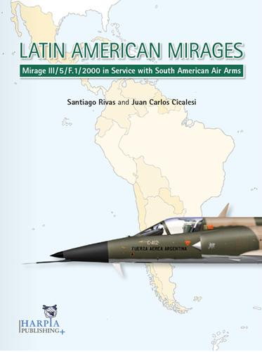 Latin American Mirages: Mirage III/5/F.1/2000 in Service with South American Air Arms