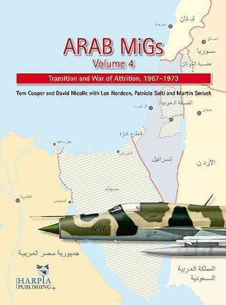 Arab MiGs Volume 4: Attrition War, 1967-1973
