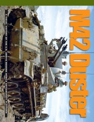 M42 Duster: A Visual History of the U.S. Army's Modern Mobile Anti-Aircraft Platform