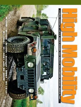 High Mobility: A Visual History of the U.S. Army's Modern High Mobility Multipurpose Wheeled Vehicle, Part 1