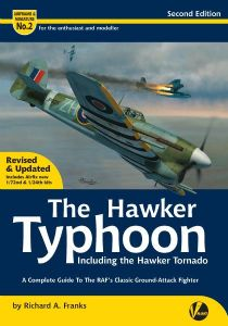The Hawker Typhoon - Including the Hawker Tornado: A Detailed Guide to the RAF's Classic Ground-Attack Fighter