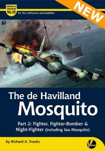 The de Havilland Mosquito - Part 2: Fighter, Fighter-Bomber, & Night Fighter (including Sea Mosquito)
