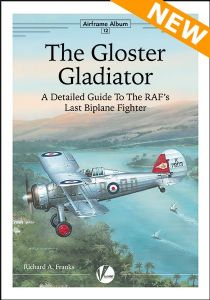 The Gloster Gladiator: A Detailed Guide To the RAF's Last Biplane Fighter