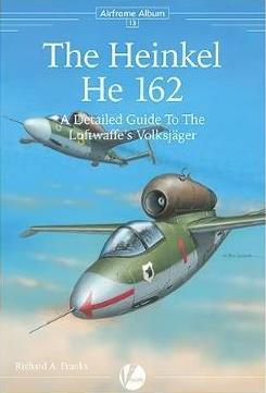 The Heinkel He 162: A Detailed Guide to the Luftwaffe's Volksjager