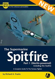The Supermarine Spitfire - Part 1 (Merlin-powered) including the Seafire