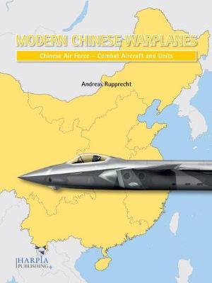 Modern Chinese Warplanes: Chinese Air Force - Aircraft and Units