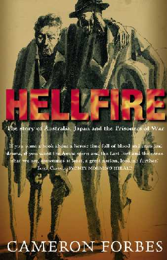 Hellfire : The Story of Australia, Japan and the Prisoners of War