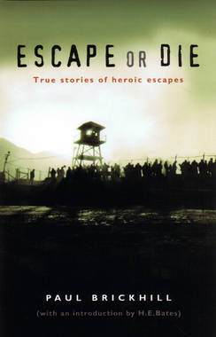 Escape or Die: True Stories of Heroic Escapes