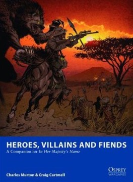 In Her Majesty's Name Companion - Heroes, Villains and Fiends