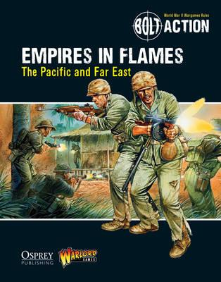 Bolt Action: Empires in Flames - The Pacific and Far East