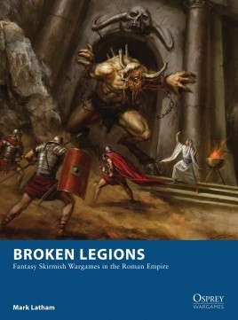 Broken Legions - Fantasy Skirmish Wargames in the Roman Empire