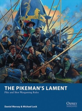 The Pikeman's Lament - Pike and Shot Wargaming Rules