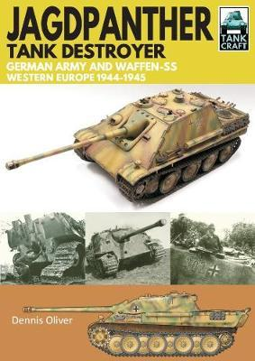 Jagdpanther Tank Destroyer: German Army and Waffen-SS - Western Europe 1944-1945