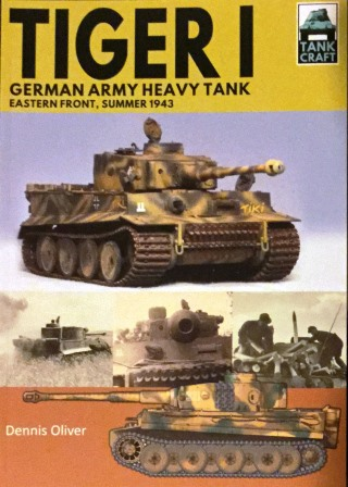 Tiger I: German Army Heavy Tank - Eastern Front, Summer 1943