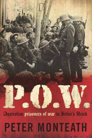 P.O.W - Australian Prisoners of War in Hitler's Reich