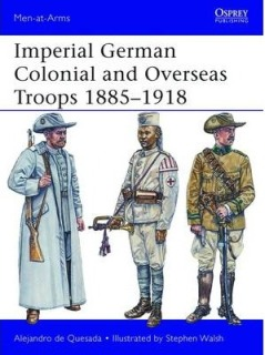 Imperial German Colonial and Overseas Troops, 1885-1918