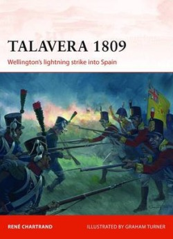 Talavera, 1809: Wellington's Lightning Strike into Spain