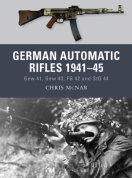 German Automatic Rifles 1941-45: Gew 41, Gew 43, FG 42 and StG 44