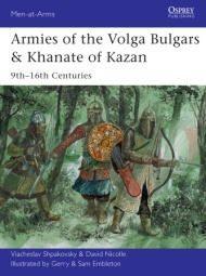 Armies of the Volga Bulgars & Khanate of Kazan: 9th - 16th Centuries