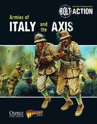 Bolt Action: Armies of Italy and the Axis