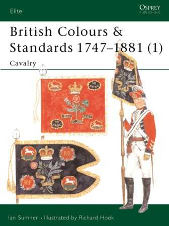 British Colours & Standards 1747-1881 (1): Cavalry