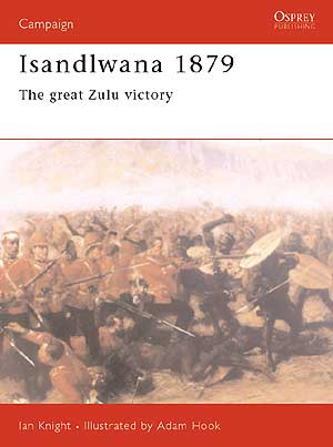 Isandlwana 1879: The Great Zulu Victory