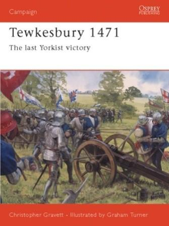 Tewkesbury 1471: The Last Yorkist Victory