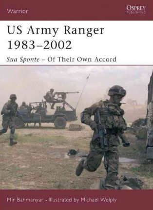 US Army Ranger 1983-2001: Sua Sponte - of Their Own Accord