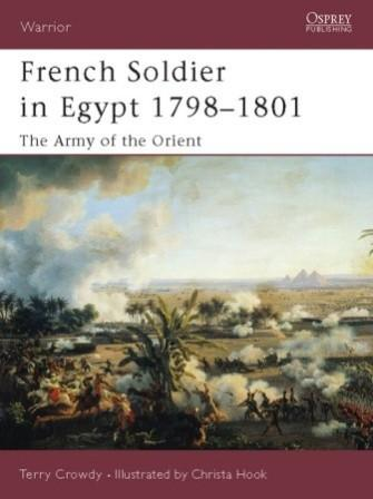 French Soldier in Egypt 1798-1801: The Army of the Orient
