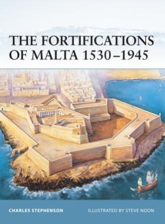 The Fortifications of Malta 1530-1945
