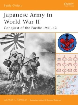 Japanese Army in World War II: Conquest of the Pacific 1941-42