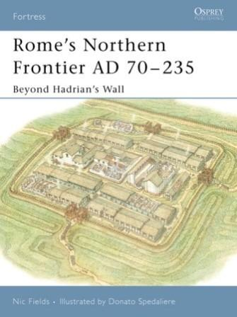 Rome's Northern Frontier AD 70-235: Beyond Hadrian's Wall